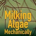 A new process for milking algae mechanically